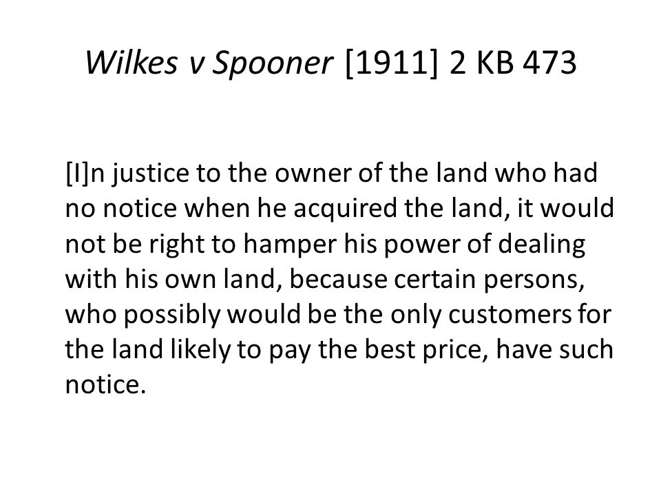 Wilkes v Spooner [1911] 2 KB 473